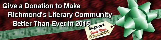 Give a Donation to Make Richmond's Literary Community Better Than Ever in 2015. Support James River Writers.