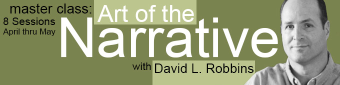David Robbins presents Art of the Narrative Master Class.