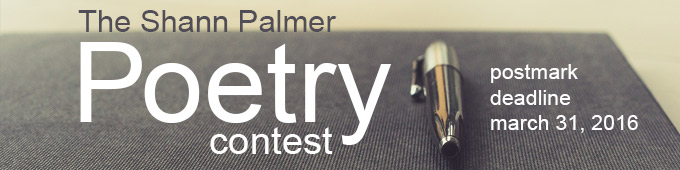 The 2016 Shann Palmer Poestry Contest is Open for Submissions