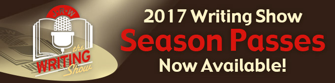 The Writing Show 2017 Season Passes now available!