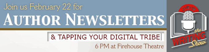 February Writing Show:Author Newsletters & Tapping Your Digital Tribe