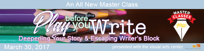 A New Master Class: Play Before You Write